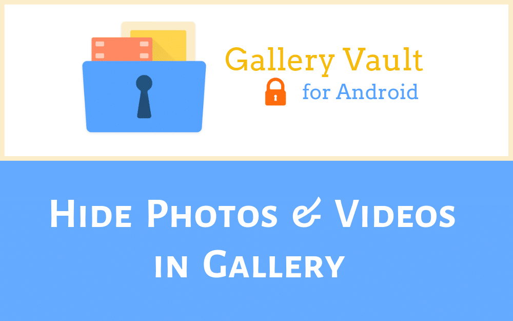 hide photos and videos in Gallery Vault