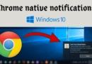 enable Chrome native notifications on Windows 10, enable native Chrome notifications on Windows 10, Enable Native Notifications for Google Chrome in Windows 10