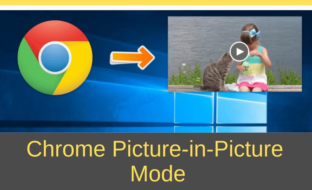 picture in picture chrome windows, chrome pip desktop,