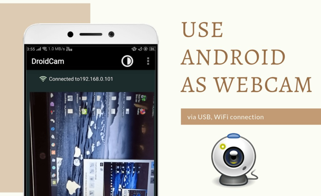 how to use android phone as webcam, how to use android camera as webcam for pc