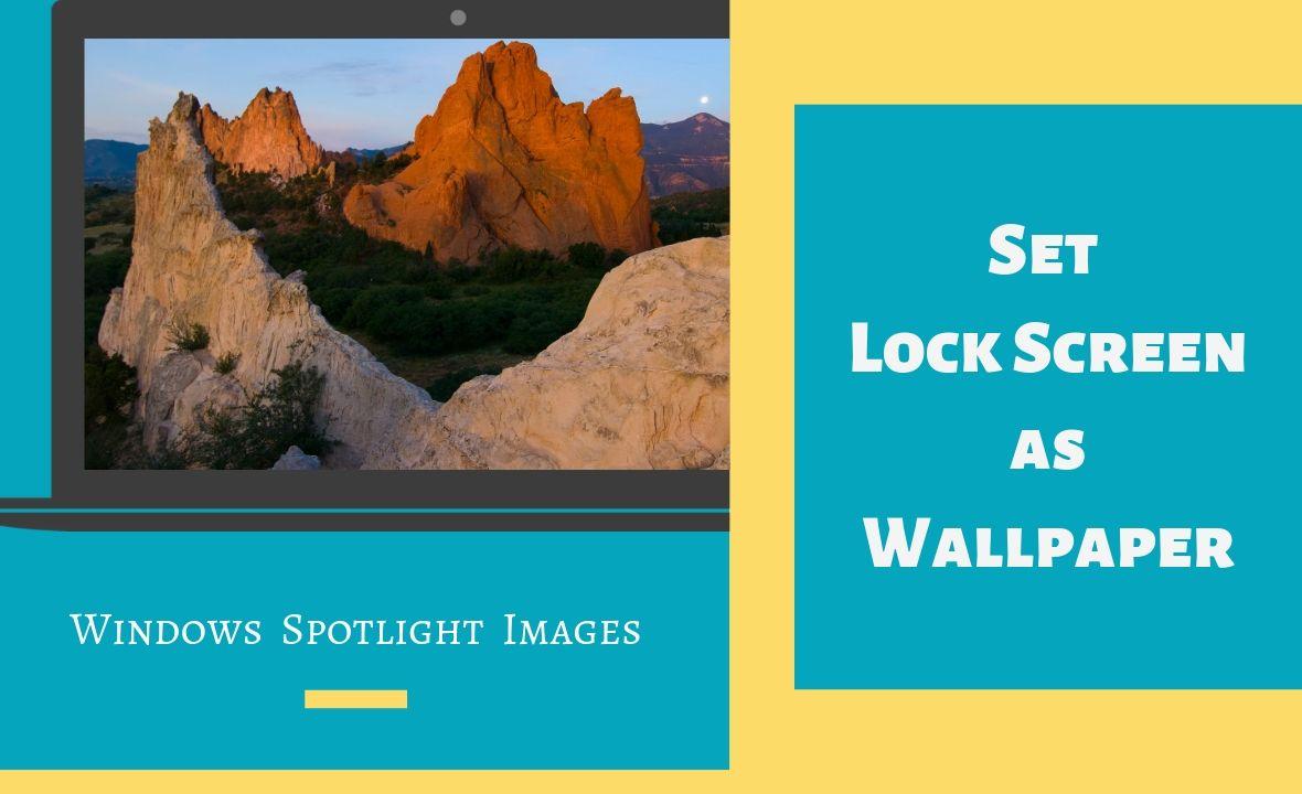 windows 10 lock screen as wallpaper