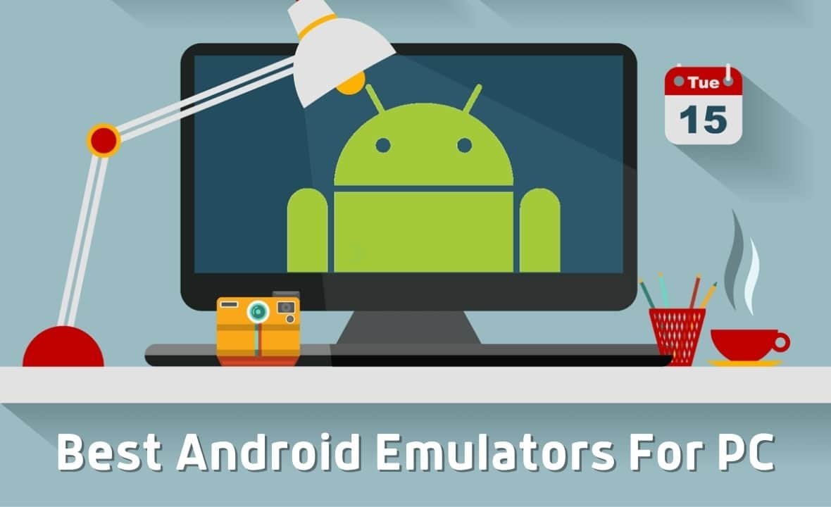 Top 10 Best Android Emulators For Windows PC