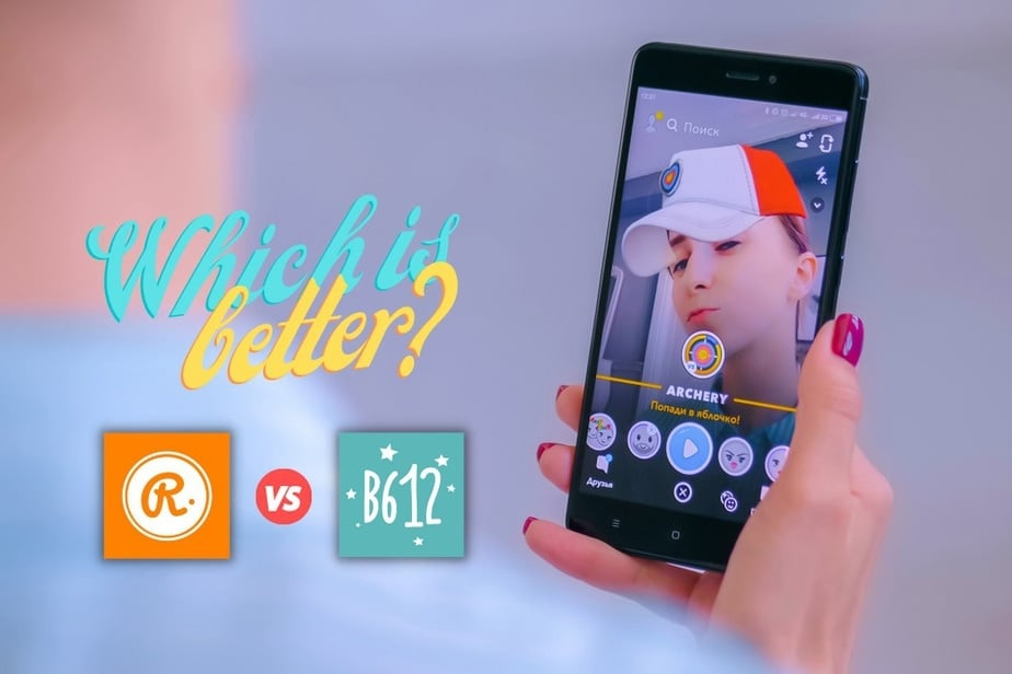 Which is the better - b612 vs retrica