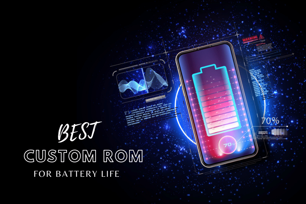 Custom ROMs for Battery Life on Android Mobile